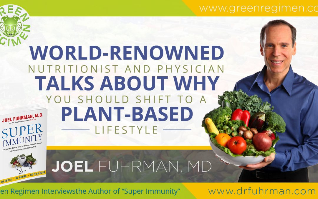 World-renowned Nutritionist and Physician Talks About Why You Should Shift to a Plant-based Lifestyle