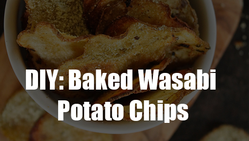 DIY – BAKED WASABI POTATO CHIPS